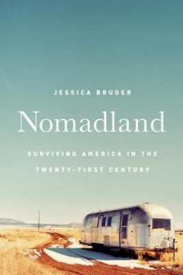 Nomadland: Surviving America in the Twenty-First Century Picture