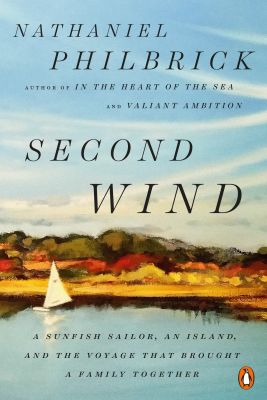 Second Wind: A Sunfish Sailor, An Island, and the Voyage that Brought a Family Together Picture