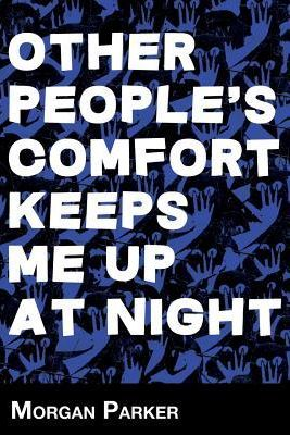 Other People's Comfort Keeps Me Up at Night Picture