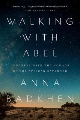 Walking with Abel: Journeys with the Nomads of the African Savannah Picture