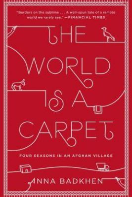 The World is a Carpet: Four Seasons in an Afghan Village Picture