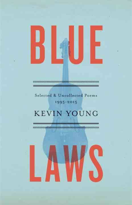 Blue Laws: Selected & Uncollected Poems 1995 - 2015